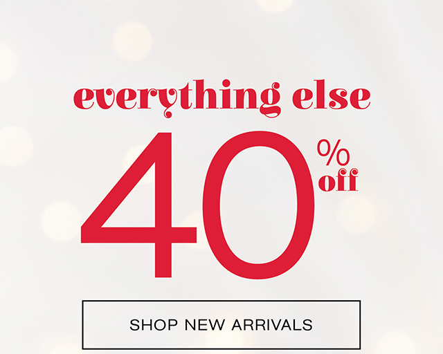 Everything else 40% off